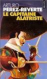 Les aventures du capitaine Alatriste, tome 1 : Le capitaine Alatriste par Pérez-Reverte