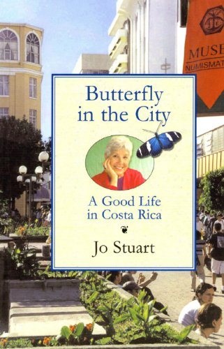 Butterfly in the City: A Good Life in Costa Rica