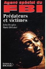 Agent spécial du FBI, Prédateurs et victimes (Documents) (French Edition) Paperback