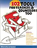 102 Tools for Teachers and Counselors Too, Mary J. Hannaford, 1575430061