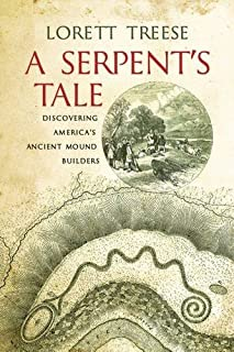 Book Cover: A Serpent's Tale: Discovering America's Ancient Mound Builders
