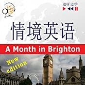 English in Situations - For Chinese speakers - New Edition: A Month in Brighton - Proficiency level B1 (Listen & Learn) | Dorota Guzik