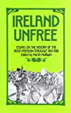 img - for Ireland Unfree: Essays on the History of the Irish Freedom Struggle, 1169-1981 book / textbook / text book