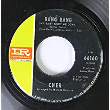 Cher 45 RPM Bang Bang (My Baby Shot Me Down) / Needles and Pins