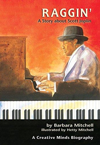 Raggin': A Story About Scott Joplin (Carolrhoda Creative Minds Book)