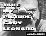 Take My Picture, Gary Leonard, Gary Leonard, 1893329003