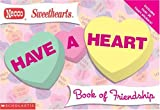 Have a Heart Book of Friendship, Kimberly Weinberger, 0439365392