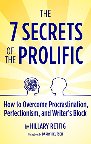 procrastination the 7 secrets of the prolific the definitive guide to overcoming