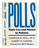 img - for Polls: Their Use and Misuse in Politics by Charles W. Roll (1973-04-19) book / textbook / text book