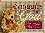 Snuggles with God: Big Hugs for Little Hearts