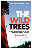 Front cover for the book The Wild Trees: A Story of Passion and Daring by Richard Preston