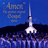 Amen: the Greatest Original Gospel Choirs by Various Artists
