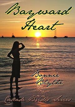 Bayward Heart (Cascade Brides Series Book 2) by [Blythe, Bonnie]