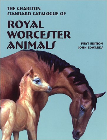 Royal Worcester Antiques (Royal Worcester Animals (1st Edition) : The Charlton Standard Catalogue)