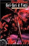 Les enquêtes d'Hippolyte Braquemare : Gri-Gri à Fidji par Deutsch