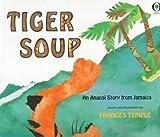 Tiger Soup, Frances Temple, 0531070972