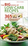 The Big Book of Low-Carb Recipes: 365 Fast and Fabulous Dishes for Every Low-Carb Lifestyle