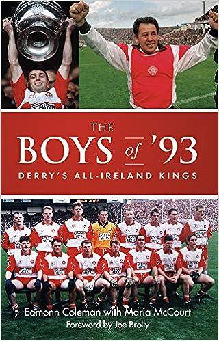 b7fe0f6244b The Boys of  93  Derry s All-Ireland Kings  Amazon.co.uk  Eamonn ...
