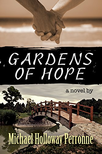 Gardens Of Hope A Novel Kindle Edition By Michael Holloway