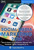 Social Media Marketing 2018: How to boost your company's success with Facebook, Twitter, Instagram & Co.