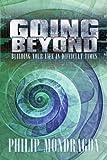 Going Beyond, Philip Mondragon, 0595530516