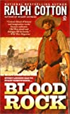 Blood Rock, Ralph Cotton, 0451202562
