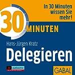 30 Minuten Delegieren   Hans-Jürgen Kratz