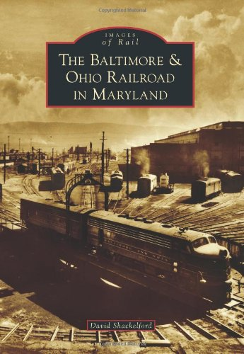 51J6PpU6g8L - The Baltimore & Ohio Railroad in Maryland (Images of Rail)