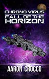 Chrono Virus: Fall of the Horizon