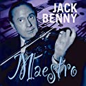 Jack Benny: Maestro Radio/TV Program by Bill Morrow, John Tackaberry, Sam Perrin, George Balzer, Milt Josefburg Narrated by Jack Benny, Eddie