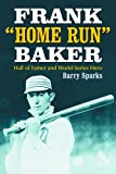 Frank Home Run Baker, Barry Sparks, 0786423811