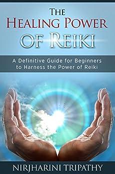 9b79383b3d4d Reiki  The Healing Energy of Reiki - Beginner s Guide for Reiki Energy and  Spiritual Healing  Reiki  Easy and Simple Energy Healing Techniques Using  the .