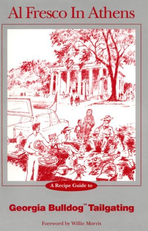 Al Fresco in Athens: A Recipe Guide to Georgia Bulldog Tailgating by Lucyw Littleton