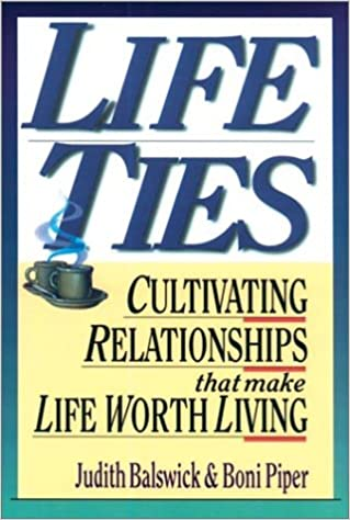 Life ties cultivating relationships that make life worth living life ties cultivating relationships that make life worth living geneva authors shelf judith balswick boni piper 9780830816149 amazon books fandeluxe