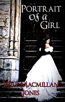 Portrait of a Girl (Mister Jones Mysteries Book 2) by [Macmillan Jones, Will]