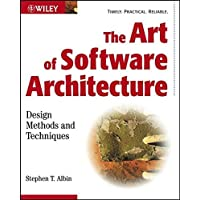 The Art of Software Architecture: Design Methods and Techniques (Wiley Application Development)