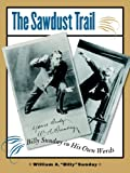 The Sawdust Trail: Billy Sunday in His Own Words (Bur Oak Book)