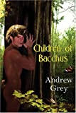 Children of Bacchus, Andrew Grey, 1935192132