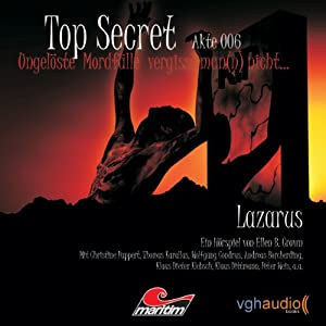 Lazarus (Top Secret Akte 006) Hörspiel