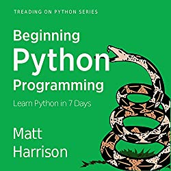 Beginning Python Programming: Learn Python Programming in 7 Days
