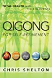 Qigong for Self-Refinement: Total Health with the 5 Elements