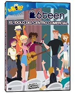 6 Teen: Idolo Del Centro Comercial