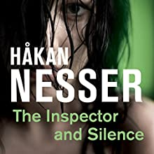The Inspector and Silence Audiobook by Håkan Nesser Narrated by David Timson