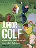 img - for Junior Golf: A Complete Coaching Manual for the Young Golfer book / textbook / text book