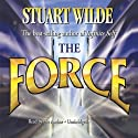 The Force Speech by Stuart Wilde Narrated by Stuart Wilde