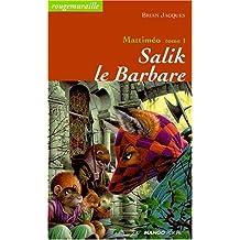 Salik le barbare 1           Mat