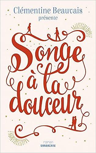 Songe a la douceur (EXPRIM'): Amazon.co.uk: Beauvais, Clementine:  9782848659084: Books