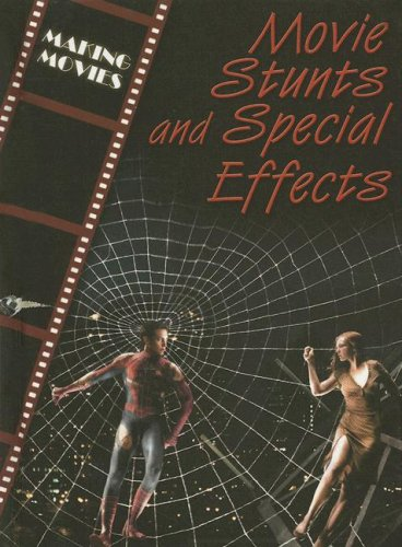 Movie Stunts And Special Effects (The Magic of Movies) ebook