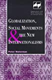 Globalization, Social Movements and the New Internationalisms, Peter Waterman, 0720123518