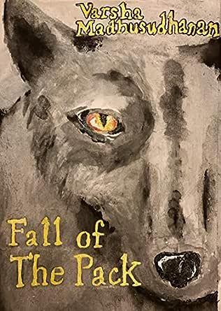 Fall of the Pack (English Edition) eBook: Madhusudhanan, Varsha ...